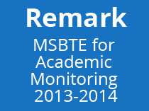 Remark - Given by MSBTE for Academic Monitoring 2013-2014